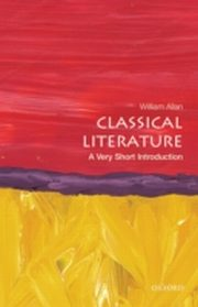 ksiazka tytuł: Classical Literature: A Very Short Introduction autor: William Allan