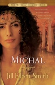 ksiazka tytuł: Michal (The Wives of King David Book #1) autor: Jill Eileen Smith