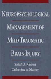 ksiazka tytuł: Neuropsychological Management of Mild Traumatic Brain Injury autor: RASKIN SARAH