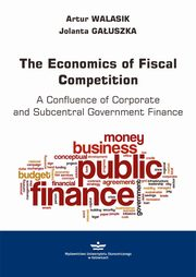 The Economics of Fiscal Competition, Artur Walasik, Jolanta Gałuszka
