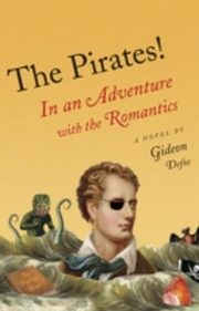 ksiazka tytuł: Pirates!: In an Adventure with the Romantics autor: Gideon Defoe