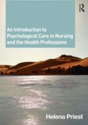 ksiazka tytuł: Introduction to Psychological Care in Nursing and the Health Professions autor: Helena Priest