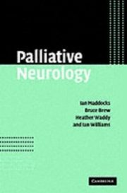 ksiazka tytuł: Palliative Neurology autor: Ian Williams, Ian Maddocks, Bruce Brew, Heather Waddy
