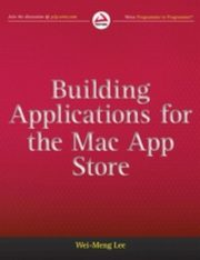 ksiazka tytuł: Building Applications for the Mac App Store autor: Wei-Meng Lee