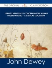 ksiazka tytuł: Leibniz's New Essays Concerning the Human Understanding - A Critical Exposition - The Original Classic Edition autor: John Dewey
