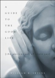ksiazka tytuł: Guide to the Good Life:The Ancient Art of Stoic Joy autor: