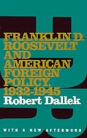 ksiazka tytuł: Franklin D. Roosevelt and American Foreign Policy, 1932-1945 With a New Afterword autor: DALLEK ROBERT