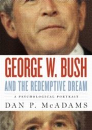 ksiazka tytuł: George W. Bush and the Redemptive Dream:A Psychological Portrait autor: Dan P. McAdams