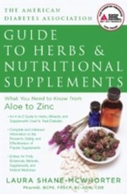 ksiazka tytuł: American Diabetes Association Guide to Herbs and Nutritional Supplements autor: Laura Shane-McWhorter