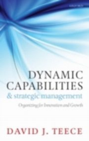 ksiazka tytuł: Dynamic Capabilities and Strategic Management Organizing for Innovation and Growth autor: TEECE DAVID J