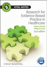 ksiazka tytuł: Research for Evidence-Based Practice in Healthcare autor: Philip Burnard, Robert Newell