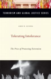 ksiazka tytuł: Tolerating Intolerance: The Price of Protecting Extremism autor: Amos N. Guiora