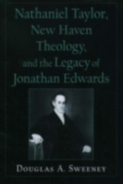 ksiazka tytuł: Nathaniel Taylor, New Haven Theology, and the Legacy of Jonathan Edwards autor: SWEENEY DOUGLAS A