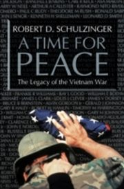ksiazka tytuł: Time for Peace The Legacy of the Vietnam War autor: Robert D Schulzinger
