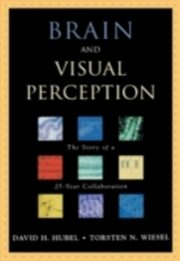 ksiazka tytuł: Brain and Visual Perception The Story of a 25-year Collaboration autor: HUBEL DAVID H