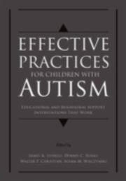 ksiazka tytuł: Effective Practices for Children with Autism Educational and behavior support interventions that work autor: LUISELLI JAMES K