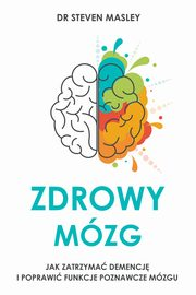 Zdrowy mózg, M.D. Steven Masley