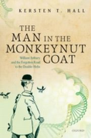 ksiazka tytuł: Man in the Monkeynut Coat: William Astbury and the Forgotten Road to the Double-Helix autor: Kersten T. Hall