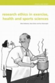 ksiazka tytuł: Research Ethics in Exercise, Health and Sports Sciences autor: Mike J. McNamee, Stephen Olivier, Paul Wainwright