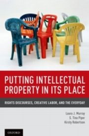 ksiazka tytuł: Putting Intellectual Property in its Place: Rights Discourses, Creative Labor, and the Everyday autor: Kirsty Robertson, Laura J. Murray, Tina S. Piper