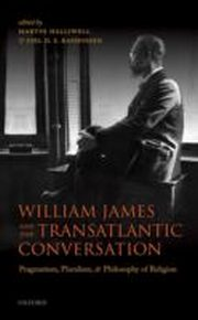 ksiazka tytuł: William James and the Transatlantic Conversation: Pragmatism, Pluralism, and Philosophy of Religion autor: Martin Halliwell, Joel D.S. Rasmussen