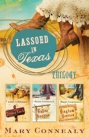 ksiazka tytuł: Lassoed in Texas Trilogy autor: Mary Connealy