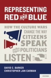 ksiazka tytuł: Representing Red and Blue:How the Culture Wars Change the Way Citizens Speak and Politicians Listen autor: