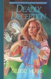 ksiazka tytuł: Deadly Deception (Danielle Ross Mystery Book #3) autor: Gilbert Morris