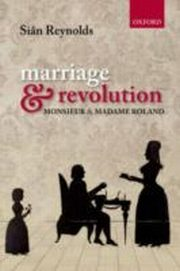 ksiazka tytuł: Marriage and Revolution:Monsieur and Madame Roland autor: