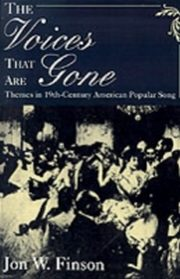 ksiazka tytuł: Voices That Are Gone Themes in Nineteenth-Century American Popular Song autor: FINSON JON W