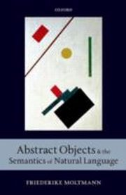 ksiazka tytuł: Abstract Objects and the Semantics of Natural Language autor: Friederike Moltmann