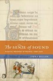 ksiazka tytuł: Sense of Sound Musical Meaning in France, 1260-1330 autor: Emma Dillon