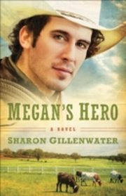 ksiazka tytuł: Megan's Hero (The Callahans of Texas Book #3) autor: Sharon Gillenwater