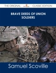 ksiazka tytuł: Brave Deeds of Union Soldiers - The Original Classic Edition autor: Samuel Scoville