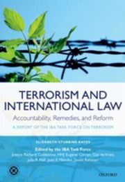 ksiazka tytuł: Terrorism and International Law: Accountability, Remedies, and Reform: A Report of the IBA Task Force on Terrorism autor: Elizabeth Stubbins Bates, Richard Goldstone, Eugene Cotran, Gijs DeVries, Julia A. Hall, Juan E. Mendez