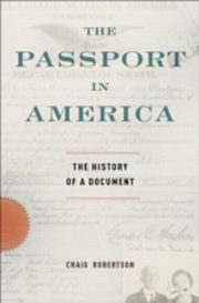 ksiazka tytuł: Passport in America The History of a Document autor: Craig Robertson