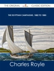 ksiazka tytuł: Egyptian campaigns, 1882 to 1885 - The Original Classic Edition autor: Charles Royle