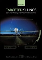 ksiazka tytuł: Targeted Killings:Law and Morality in an Asymmetrical World autor: