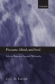 ksiazka tytuł: Pleasure, Mind, and Soul Selected Papers in Ancient Philosophy autor: TAYLOR C. C. W