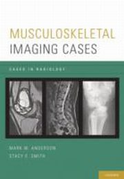 ksiazka tytuł: Musculoskeletal Imaging Cases autor: Mark W. Anderson, Stacy E. Smith