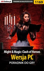 ksiazka tytuł: Might Magic: Clash of Heroes - PC - poradnik do gry autor: Michał Chwistek