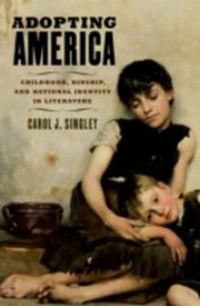 ksiazka tytuł: Adopting America Childhood, Kinship, and National Identity in Literature autor: SINGLEY CAROL J