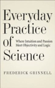 ksiazka tytuł: Everyday Practice of Science autor: Frederick Grinnell
