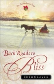 ksiazka tytuł: Back Roads to Bliss (Saskatchewan Saga Book #6) autor: Ruth Glover