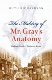 Making of Mr Gray's Anatomy Bodies, books, fortune, fame, Ruth Richardson