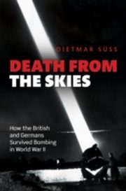 ksiazka tytuł: Death from the Skies: How the British and Germans Survived Bombing in World War II autor: Dietmar SAss