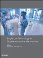 ksiazka tytuł: Single-Use Technology in Biopharmaceutical Manufacture autor: Dieter Eibl, Regine Eibl