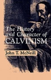 ksiazka tytuł: History and Character of Calvinism autor: MCNEILL J.T