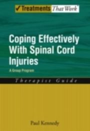ksiazka tytuł: Coping Effectively With Spinal Cord Injuries A Group Program Therapist Guide autor: