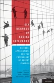 ksiazka tytuł: Six Degrees of Social Influence: Science, Application, and the Psychology of Robert Cialdini autor: